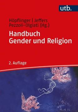 Handbuch Gender und Religion von Höpflinger,  Anna-Katharina, Jeffers,  Ann, Pezzoli-Olgiati,  Daria