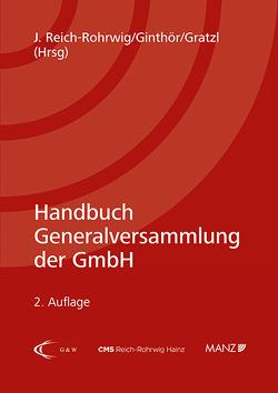 Handbuch Generalversammlung der GmbH von Ginthör,  Oliver, Gratzl,  Martin, Reich-Rohrwig,  Johannes
