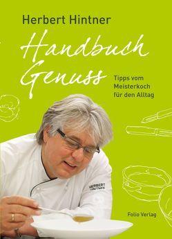 Handbuch Genuss von Blickle,  Frieder, Franzke,  Sonja, Hintner,  Herbert, Kötz,  Kathrin, Thuile,  Paul