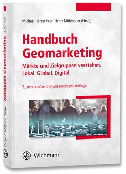 Handbuch Geomarketing von Herter,  Michael, Mühlbauer,  Karl-Heinz