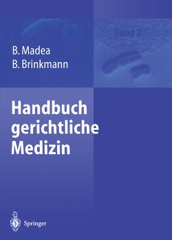 Handbuch gerichtliche Medizin von Brinkmann,  Bernd, Madea,  Burkhard