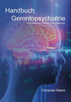 Handbuch Gerontopsychiatrie von Naieni,  Farzaneh