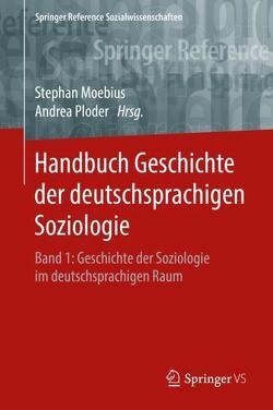 Handbuch Geschichte der deutschsprachigen Soziologie von Moebius,  Stephan, Ploder,  Andrea