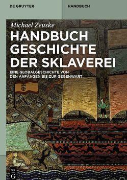 Handbuch Geschichte der Sklaverei von Zeuske,  Michael
