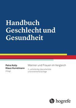 Handbuch Geschlecht und Gesundheit von Hurrelmann,  Klaus, Kolip,  Petra