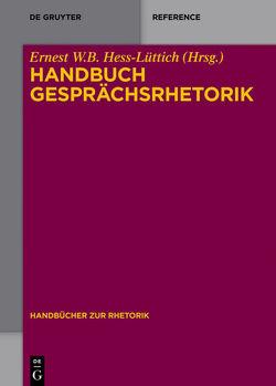 Handbuch Gesprächsrhetorik von Hess-Lüttich,  Ernest W. B.