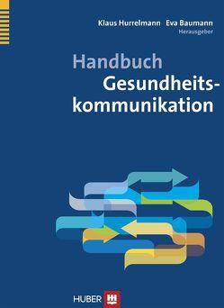 Handbuch Gesundheitskommunikation von Baumann, Hurrelmann