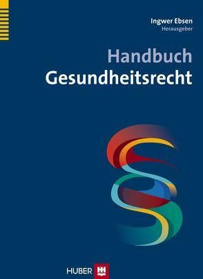 Handbuch Gesundheitsrecht von Ebsen,  Ingwer