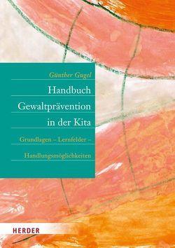 Handbuch Gewaltprävention in der Kita von Gugel,  Günther