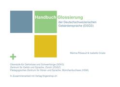 Handbuch Glossierung der Deutschschweizerischen Gebärdensprache(DSGS) von Cicala,  Isabelle, Ribeaud,  Marina