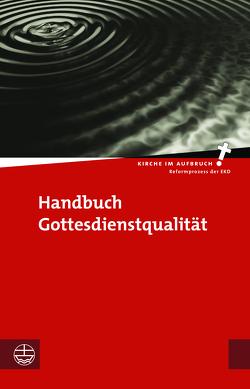 Handbuch Gottesdienstqualität von Binder,  Christian, Fendler,  Folkert, Gattwinkel,  Hilmar