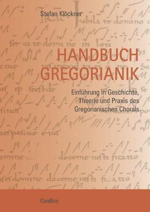Handbuch Gregorianik von Klöckner,  Stefan