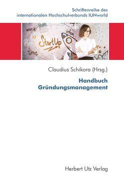 Handbuch Gründungsmanagement von Schikora,  Claudius