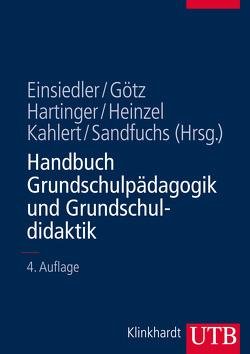 Handbuch Grundschulpädagogik und Grundschuldidaktik von Einsiedler,  Wolfgang, Götz,  Margarete, Hartinger,  Andreas, Heinzel,  Friederike, Kahlert,  Joachim, Sandfuchs,  Uwe