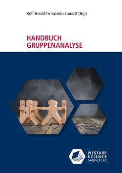 Handbuch Gruppenanalyse von Haubl,  Rolf, Lamott,  Franziska