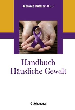 Handbuch Häusliche Gewalt von Büttner,  Melanie