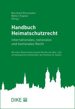 Handbuch Heimatschutzrecht von Ehrenzeller,  Bernhard, Engeler,  Walter