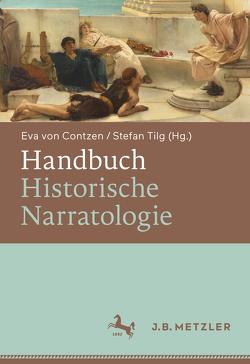 Handbuch Historische Narratologie von Tilg,  Stefan, von Contzen,  Eva