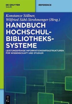 Handbuch Hochschulbibliothekssysteme von Söllner,  Konstanze, Sühl-Strohmenger,  Wilfried