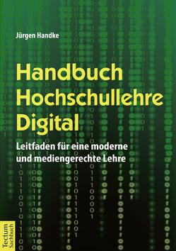Handbuch Hochschullehre Digital von Handke,  Jürgen