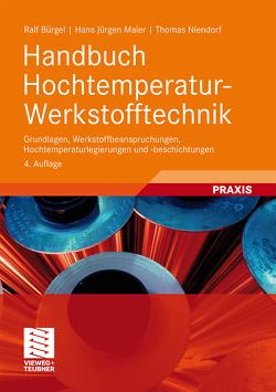Handbuch Hochtemperatur-Werkstofftechnik von Bürgel,  Ralf, Maier,  Hans Jürgen, Niendorf,  Thomas