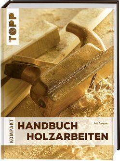 Handbuch Holzarbeiten von Forrester,  Paul