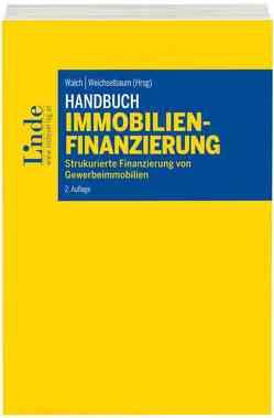 Handbuch Immobilienfinanzierung von Walch,  Patrick, Weichselbaum,  Klaus