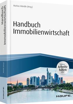 Handbuch Immobilienwirtschaft – inkl. Arbeitshilfen online von Mändle,  Markus