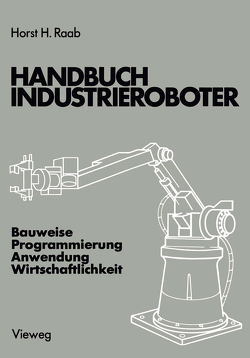 Handbuch Industrieroboter von Raab,  Horst H.