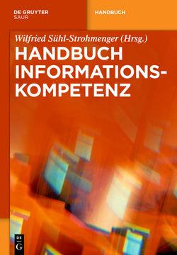 Handbuch Informationskompetenz von Sühl-Strohmenger,  Wilfried