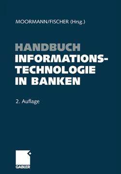 Handbuch Informationstechnologie in Banken von Fischer,  Thomas, Moormann,  Jürgen