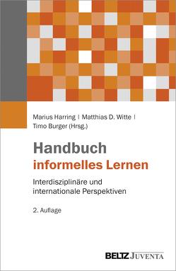 Handbuch informelles Lernen von Burger,  Timo, Harring,  Marius, Witte,  Matthias D