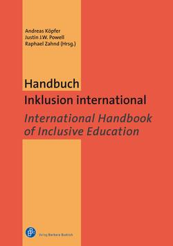Handbuch Inklusion international / International Handbook of Inclusive Education von Köpfer,  Andreas, Powell,  Justin J. W., Zahnd,  Raphael