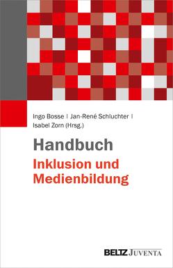Handbuch Inklusion und Medienbildung von Bosse,  Ingo, Schluchter,  Jan-René, Zorn,  Isabel