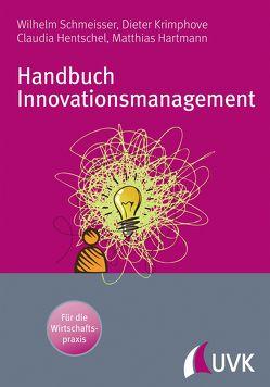 Handbuch Innovationsmanagement von Hartmann,  Matthias, Hentschel,  Claudia, Krimphove,  Dieter, Schmeisser,  Wilhelm