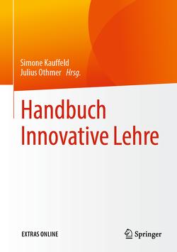 Handbuch Innovative Lehre von Kauffeld,  Simone, Othmer,  Julius