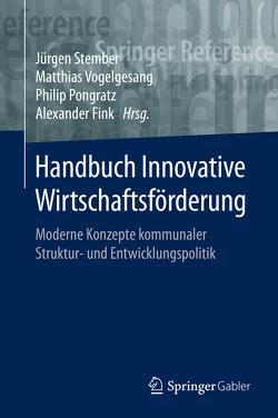 Handbuch Innovative Wirtschaftsförderung von Fink,  Alexander, Pongratz,  Philip, Stember,  Jürgen, Vogelsang,  Matthias