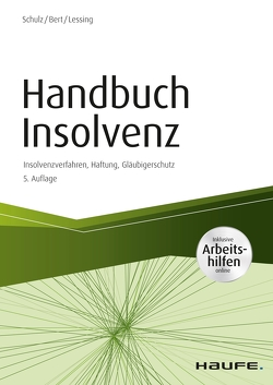 Handbuch Insolvenz – inkl. Arbeitshilfen online von Bert,  Ulrich, Lessing,  Holger, Schulz,  Dirk