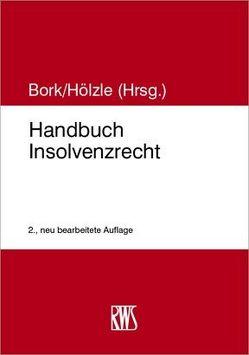 Handbuch Insolvenzrecht von Bork,  Reinhard, Hölzle,  Gerrit