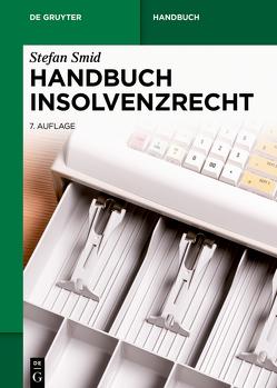 Handbuch Insolvenzrecht von Smid,  Stefan