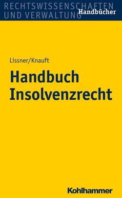 Handbuch Insolvenzrecht von Knauft,  Astrid, Lissner,  Stefan