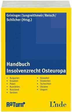 Handbuch Insolvenzrecht Osteuropa von Grininger,  Christian, Jungreithmeir,  Thomas, Reisch,  Ulla, Schilcher,  Gerhard