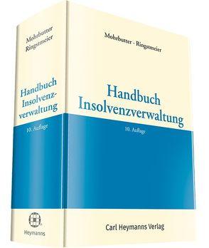 Handbuch Insolvenzverwaltung von Mohrbutter,  Dr. Harro, Ringstmeier,  Dr. Andreas