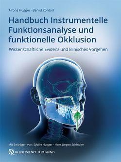 Handbuch Instrumentelle Funktionsanalyse und funktionelle Okklusion von Hugger,  Alfons, Kordaß,  Bernd