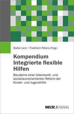 Handbuch Integrierte flexible Hilfen von Lenz,  Stefan, Peters,  Friedhelm