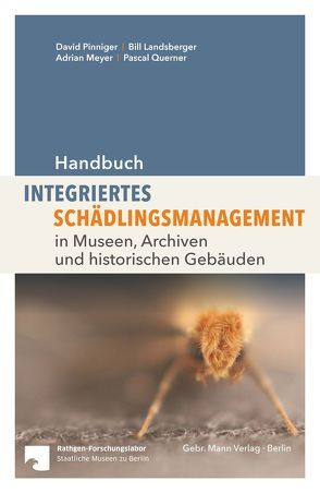 Handbuch Integriertes Schädlingsmanagement von Landsberger,  Bill, Meyer,  Adrian, Pinninger,  David, Querner,  Pascal