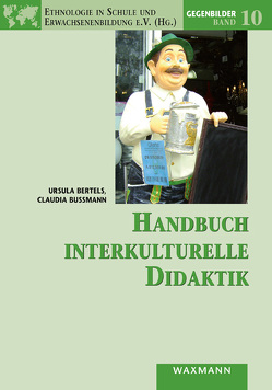 Handbuch interkulturelle Didaktik von Bertels,  Ursula, Bußmann,  Claudia