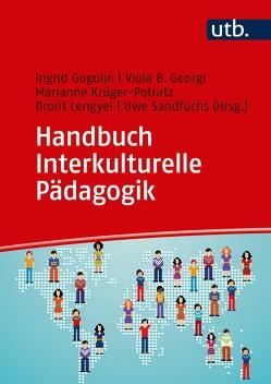 Handbuch Interkulturelle Pädagogik von Georgi,  Viola, Gogolin,  Ingrid, Krüger-Potratz,  Marianne, Lengyel,  Drorit, Sandfuchs,  Uwe