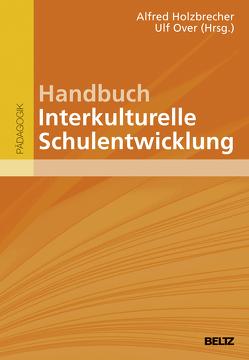Handbuch Interkulturelle Schulentwicklung von Holzbrecher,  Alfred, Over,  Ulf