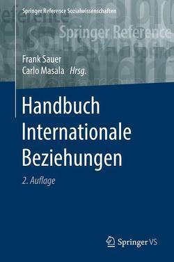 Handbuch Internationale Beziehungen von Masala,  Carlo, Sauer,  Frank